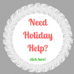 Holiday HELP is here!